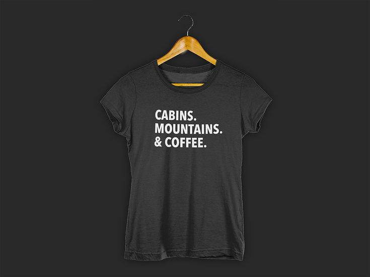 CABINS. MOUNTAINS. & COFFEE