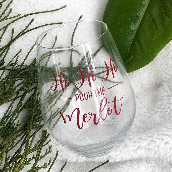 HO HO HO POUR THE MERLOT Stemless Wine Glass