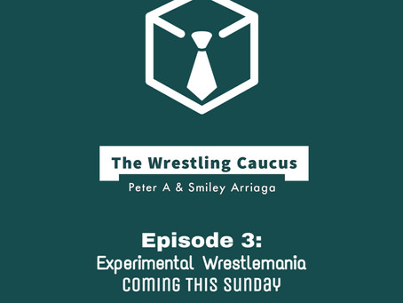 The Wrestling Caucus talks Wrestlemania This Weekend!