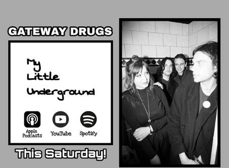 Gateway Drugs on My Little Underground!