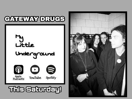 Gateway Drugs on My Little Underground!