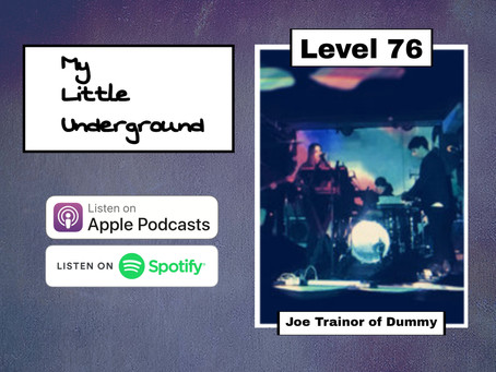 Joe Trainor of Dummy | My Little Underground Level 76