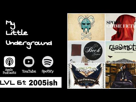 My Little Underground Level 61: 2005ish