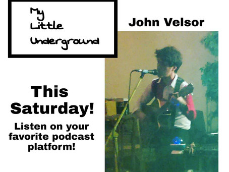 John Velsor Returns to My Little Underground!