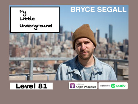 Bryce Segall | My Little Underground Level 81