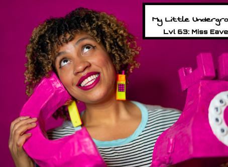 My Little Underground Level 63 | Miss Eaves: Da Sequel