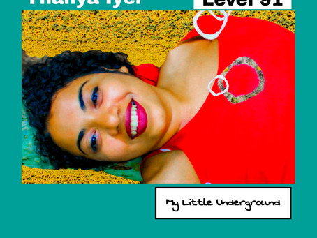 Thanya Iyer | My Little Underground Level 91