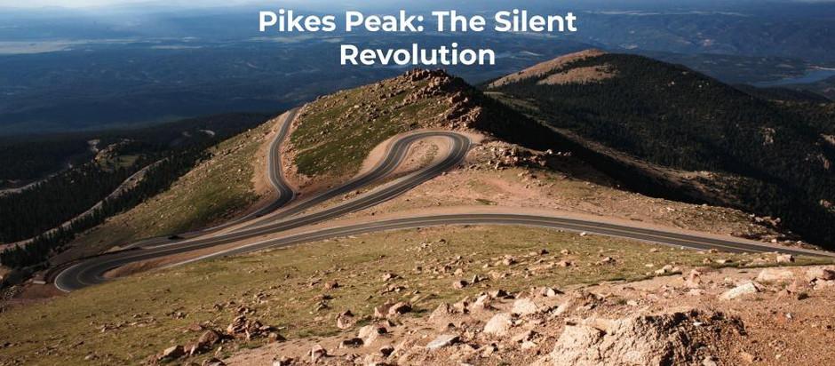 Pikes Peak: The Silent Revolution