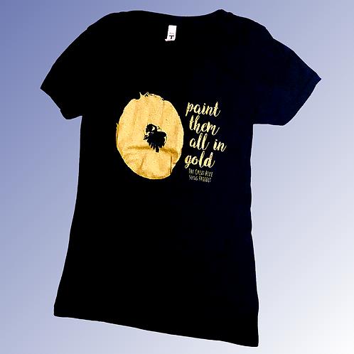 Women's Cut T-Shirt - Paint Them All In Gold