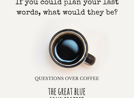 If you could plan your last words...
