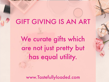 OUR GIFTS ARE NOT JUST PRETTY BUT HAVE EQUAL UTILITY