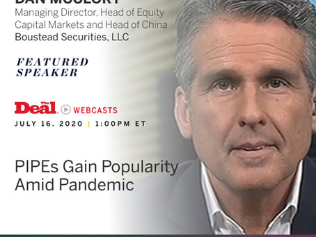 "July 16: Boustead's Dan McClory leads The Deal webcast, ""PIPEs Gain Popularity Amid Pandemic"""