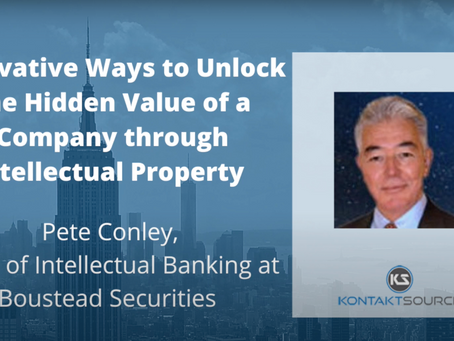 Innovative Ways to Unlock the Hidden Value of a Company through Intellectual Property by Pete Conley