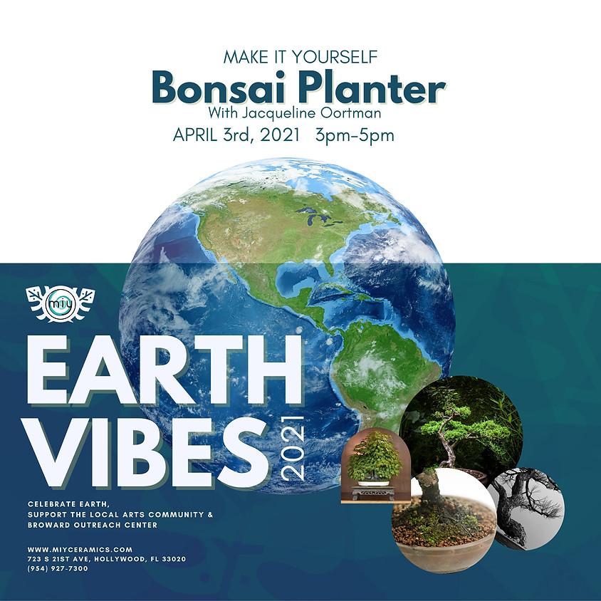 Earth Vibes / Bonsai Planter