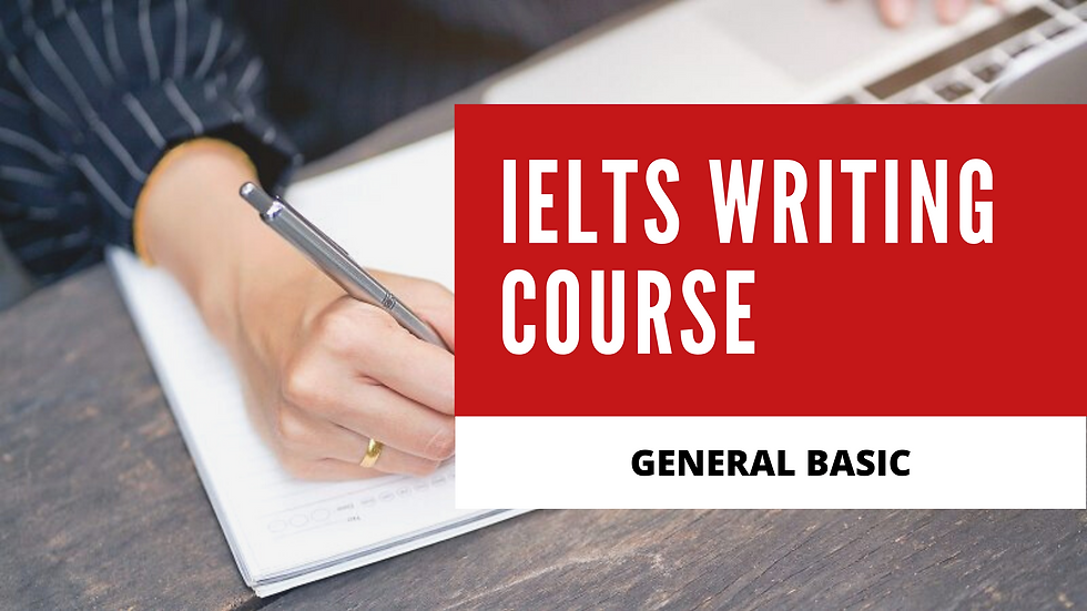 IELTS General Writing Course - BASIC
