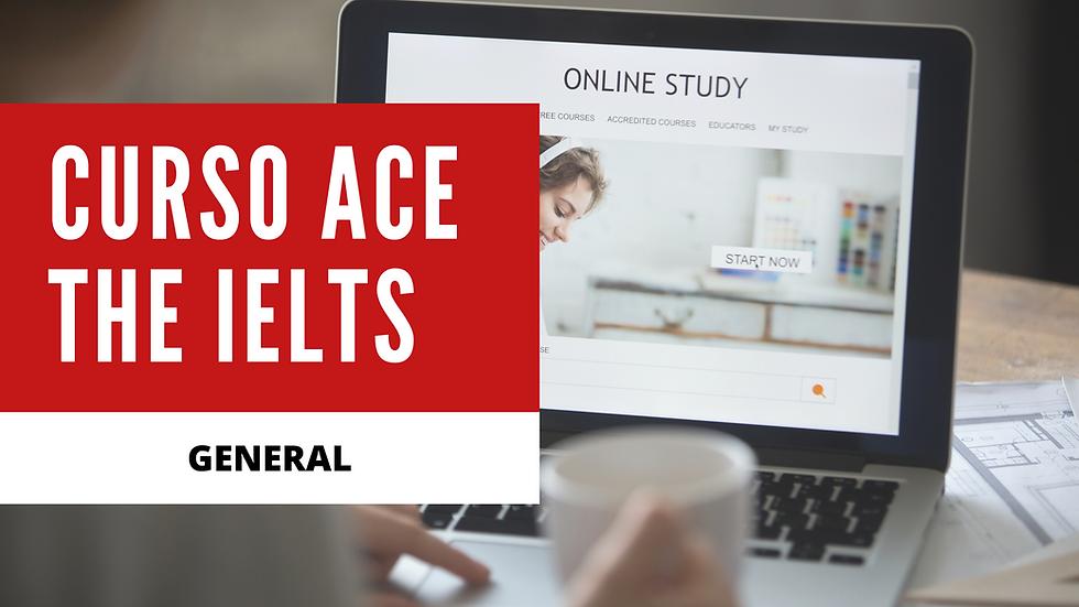 Ace the IELTS General