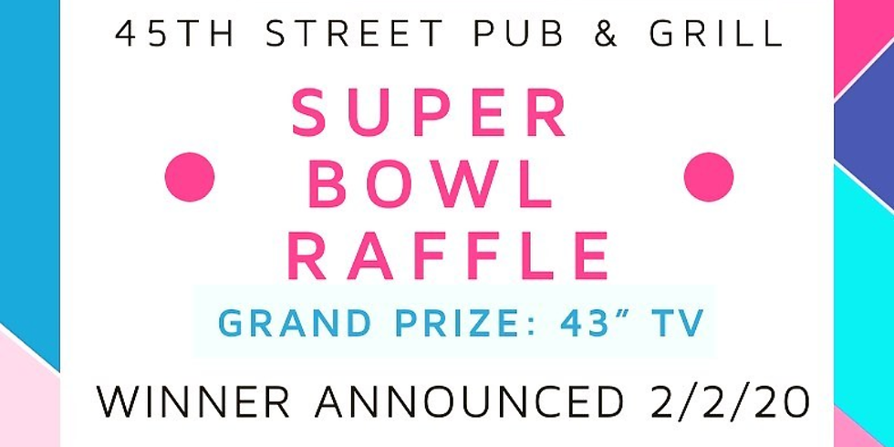 Super Bowl Party!!  Raffle during Half Time, must be present to win.