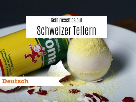 Gelb rieselt es auf Schweizer Tellern