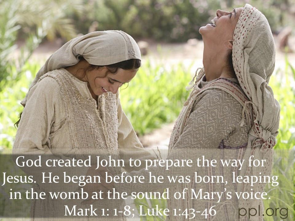 Mark 1: 1-8; Luke 1:44-56
