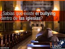 ¿Sabías que existe el bullying dentro de las iglesias?