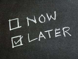 Estate Planning Enemy Number One: Procrastination
