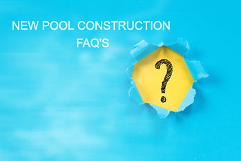 QUESTIONS ABOUT NEW POOL CONSTRUCTION