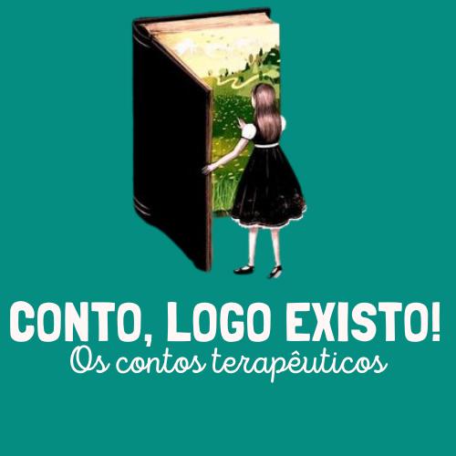 Conto, Logo Existo! Os contos Terapêuticos por Clara Haddad