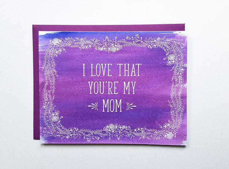 I Love That You're My Mom Note Card