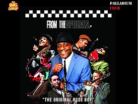 The Palladium Club & The BIG Sheep Family Attraction presents... From The Specials - Neville Staple Band The Embezzlers - Irie Fire
