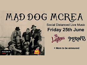 The Palladium Club & The BIG Sheep Family Attraction presents..... Mad Dog Mcrea The Leylines - Imprints