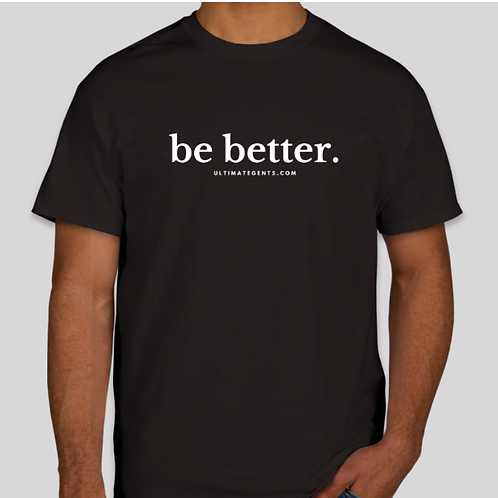 """Be Better"" Tees"