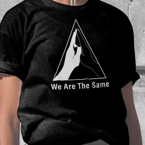 We Are The Same - Unisex Shirt