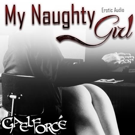 My Naughty Girl (Parts 1 & 2)