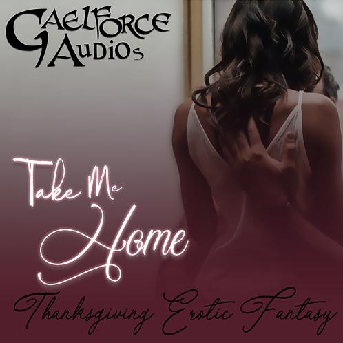 Take Me Home (Thanksgiving Fantasy)