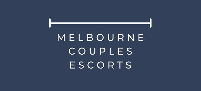 Melbourne Couples Escorts