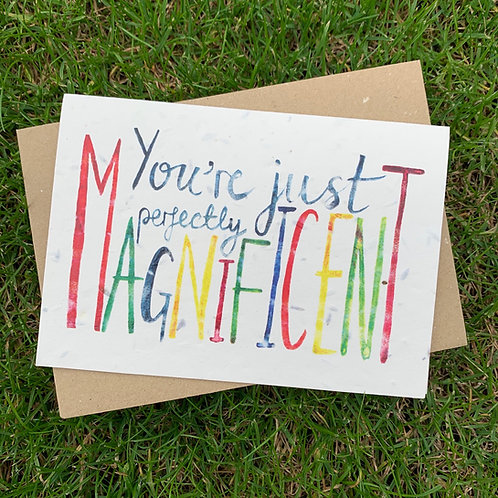 Plantable Card - You're Just Perfectly Magnificent