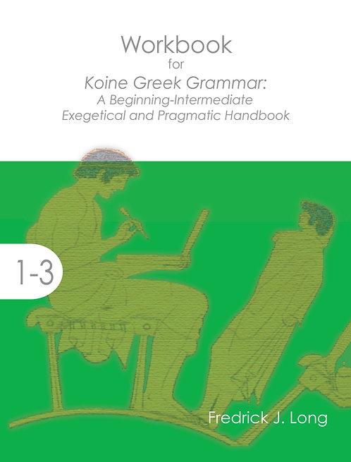 Workbook for Koine Greek Grammar