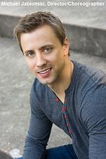 Michael Jablonski, Director/Choreographe