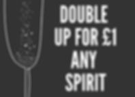 Double up any spirit for £1  - Drink Offers,