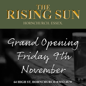 Grand Opening Friday 9th November 2018 of the Rising Sun, Hornchurch.