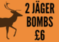 2 Jager bombs only £6  - Drink Offers