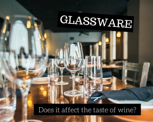 Glassware -  Does it affect the taste of wine?