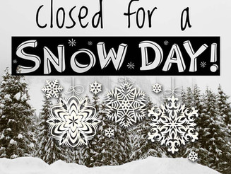 CLOSED FOR A SNOW DAY!!