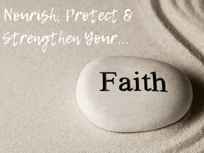 How Do You Nourish, Strengthen & Protect Your Faith?