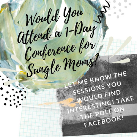 Would You Attend a 1 Day Online Conference for Single Moms?