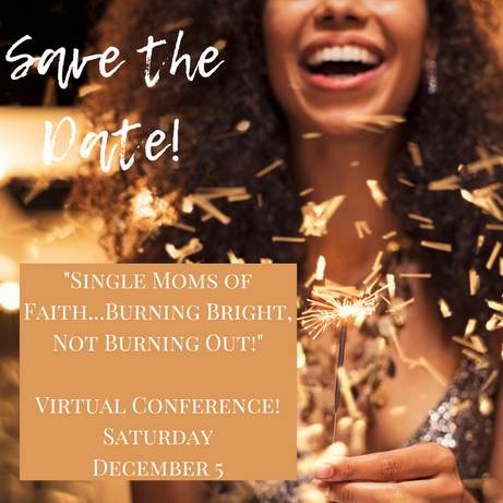 Drumroll... The Date is Announced for Singe Moms of Faith...Burning Bright, Not Burning Out!