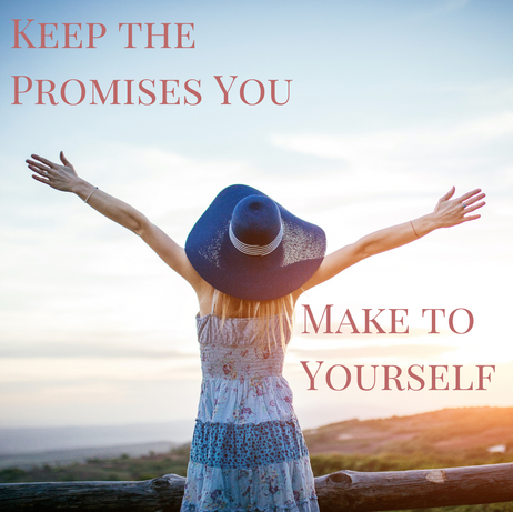 Honor the Commitments You Make to Yourself!