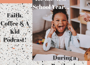 New Podcast! Get Back to Basics For the New School Year...Even In a Pandemic!