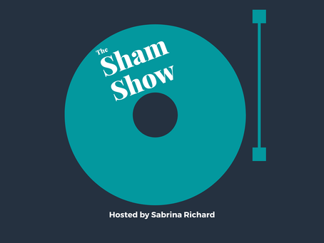 The Sham Show with Sabrina Richard: Episode 2
