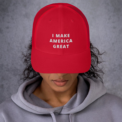 I Make America Great Trucker Cap